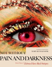 Not Without Pain and Darkness