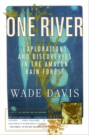 One River ebook by Wade Davis