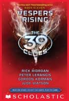 The 39 Clues Book 11: Vespers Rising ebook by Gordan Korman, Peter Lerangis, Rick Riordan,...