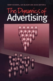 The Dynamics of Advertising ebook by Jackie Botterill,Iain MacRury,Barry Richards