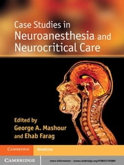 Case Studies in Neuroanesthesia and Neurocritical Care ebook by George A. Mashour,Ehab Farag