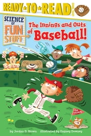 The Innings and Outs of Baseball - with audio recording ebook by Jordan D. Brown,Dagney Downey