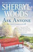 Ask Anyone - A Romance Novel ebook by Sherryl Woods