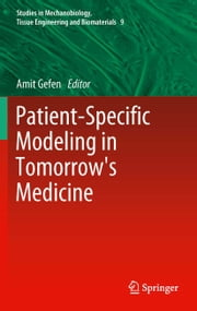 Patient-Specific Modeling in Tomorrow's Medicine ebook by Amit Gefen