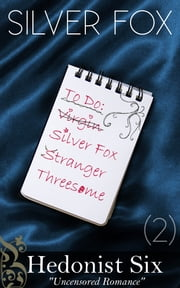 Silver Fox (The Rebound List #2) ebook by Hedonist Six