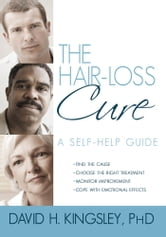 The Hair-Loss Cure - A Self-Help Guide ebook by David H. Kingsley