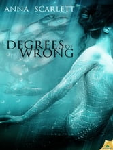 Degrees of Wrong ebook by Anna Scarlett