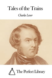 Tales of the Trains ebook by Charles Lever