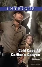 Cold Case At Carlton's Canyon ebook by