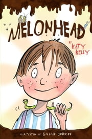 Melonhead ebook by Katy Kelly, Gillian Johnson