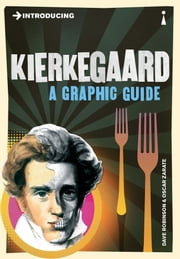 Introducing Kierkegaard - A Graphic Guide ebook by Dave Robinson,Oscar Zarate