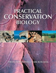 Practical Conservation Biology ebook by David Lindenmayer,Mark Burgman