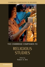 The Cambridge Companion to Religious Studies ebook by Robert A. Orsi