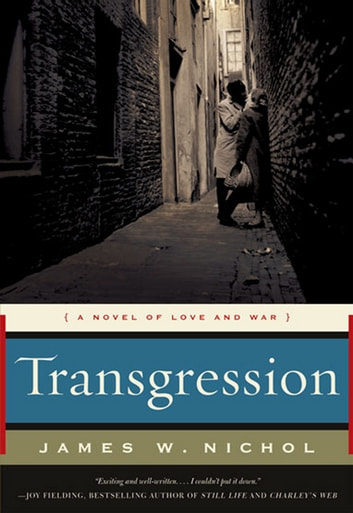 Transgression - A Novel of Love and War ebook by James W Nichol