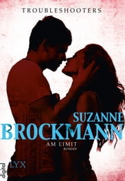 Troubleshooters - Am Limit ebook by Suzanne Brockmann