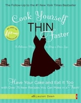 Cook Yourself Thin Faster - Have Your Cake and Eat It Too with Over 75 New Recipes You Can Make in a Flash! ebook by Lifetime Television