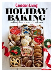 Canadian Living Holiday Baking - Issue# 1 - Transcontinental Media magazine