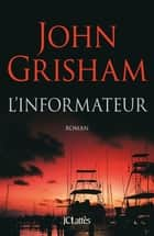 L'informateur ebook by John Grisham