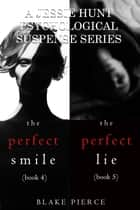 Jessie Hunt Psychological Suspense Bundle: The Perfect Smile (#4) and The Perfect Lie (#5) ebook by Blake Pierce