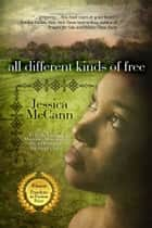 All Different Kinds Of Free ebook by Jessica McCann