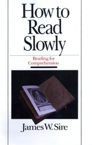 How to Read Slowly ebook by James W. Sire