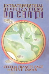 Extraterrestrial Civilizations On Earth ebook by Cecelia Frances Page and Steve Omar