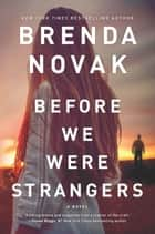 Before We Were Strangers ebook by Brenda Novak
