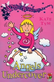Angel Academy - Angels Undercover ebook by Kate Tym