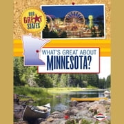 What's Great about Minnesota? audiobook by Nadia Higgins