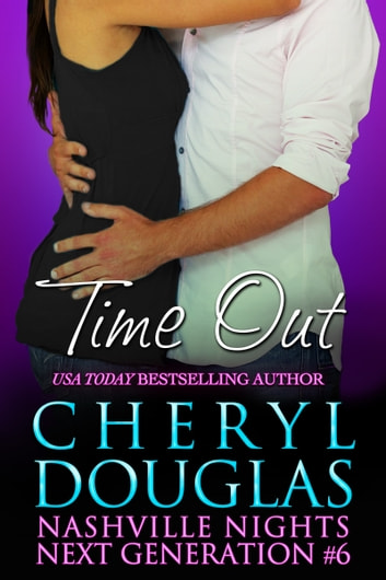 Time Out (Nashville Nights Next Generation -6) ebook by Cheryl Douglas