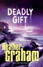 Deadly Gift ebook by Heather Graham