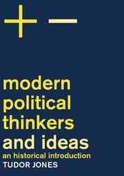 Modern Political Thinkers and Ideas - An Historical Introduction ebook by Tudor Jones