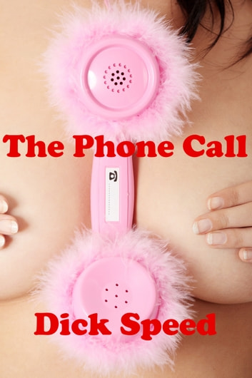 The Phone Call ebook by Dick Speed