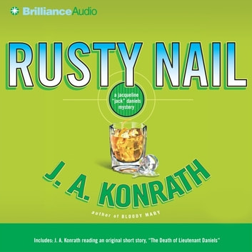 Rusty Nail - A Jacqueline 'Jack' Daniels Mystery audiobook by J. A. Konrath