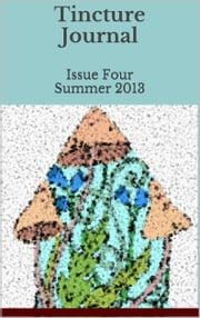 Tincture Journal Issue Four (Summer 2013) ebook by Daniel Young