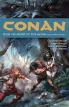 Conan Volume 10: Iron Shadows in the Moon ebook by Timothy Truman