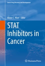 STAT Inhibitors in Cancer ebook by Alister C. Ward