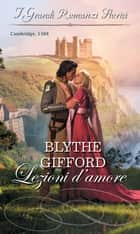 Lezioni d'amore ebook by Blythe Gifford
