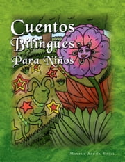 Cuentos Bilingües Para Niños - Bilingual Tales for Children (with TPRS technique) ebook by Mayela Hess