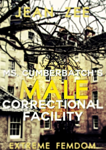 Ms. Cumberbatch's Male Correctional Facility ebook by Jean Zee