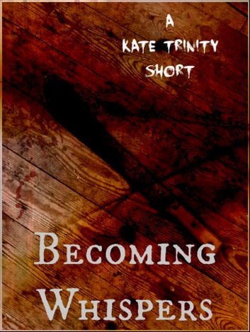 Becoming Whispers ebook by Kate Trinity