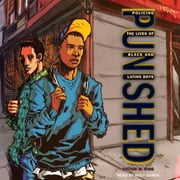 Punished - Policing the Lives of Black and Latino Boys audiobook by Victor M. Rios