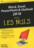 Word, Excel, PowerPoint et Outlook 2016 pour les Nuls mégapoche ebook by Greg HARVEY, Dan GOOKIN, Wallace WANG