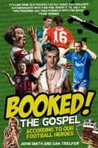 Booked! - The Gospel According to our Football Heroes ebook by John Smith, Dan Trelfer