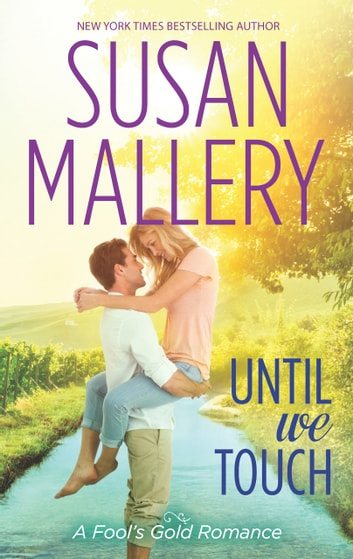 Until We Touch (A Fool's Gold Novel, Book 15) ebook by Susan Mallery