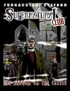 The Supernatural Club: The Shadow in the Castle ebook by Stefano Fornacciari
