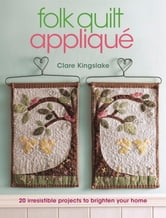 Folk Quilt Applique ebook by Clare Kingslake