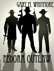 Fedora Outlaw ebook by Gary Whitmore