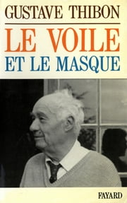 Le Voile et le masque ebook by Gustave Thibon