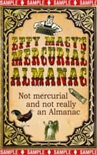 Effy Macy's Mercurial Almanac: SAMPLE CHAPTERS! Not mercurial, and not really an almanac ebook by Effy Macy